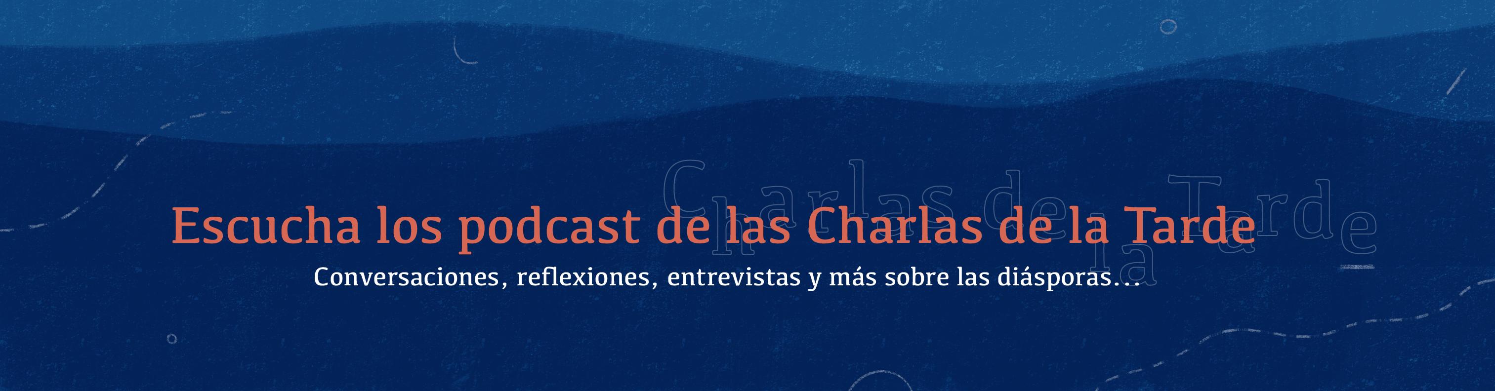 Banner-Podcast-Charlas-de-la-Tarde_01-1